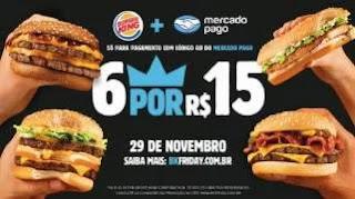 Promoção Burger King 6 Lanches Por 15 Reais Black Friday 2019