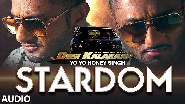 Stardom Lyrics- Honey Singh, Lil Golu-Desi Kalakaar 2014 Hindi Album