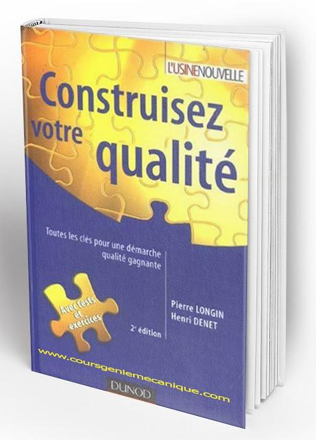 Construisez votre qualité : Toutes les clés pour une démarche qualité gagnante - 2e édition