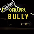 CFKappa - Bully [Download]