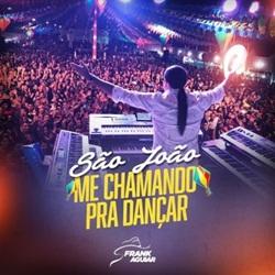CD São João: Me Chamando pra Dançar - Frank Aguiar 2019