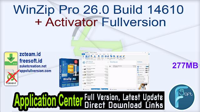 WinZip Pro 26.0 Build 14610 + Activator Fullversion