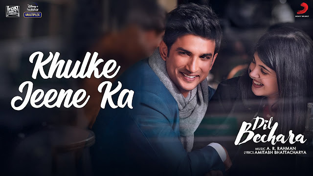 KHULKE JEENE KA LYRICS - DIL BECHARA