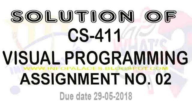 CS411 Assignment No 2 Solution Spring 2018