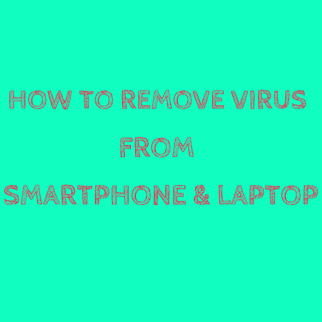 How To Remove any Virus from Windows and Android using just 1 free Software