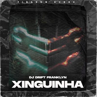 DJ DRIFT FRANKLYN - Xiguinha