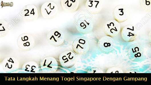 Tata Langkah Menang Togel Singapore Dengan Gampang