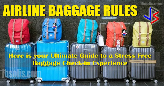 "Airline baggage rules are becoming increasingly complex and confusing. Airlines apply different rules and fees depending on the number of bags checked, class of travel, frequent flyer status and routes. The most common questions regarding baggage rules are about permissible size, weight and contents. Read below to see the Do's and Don'ts when checking in baggage.  Advertisement       Sponsored Links       The Allowed Baggage Weight  Regarding the weight of one piece of bag, box or package, each item or piece should weigh less than 26kg or 50lbs. This is an international regulation set for the health and safety of airport workers who have to lift hundreds of bags daily. If your bag weighs more than this, you may be asked to repack (or risk being denied check-in), or have it labeled as ""heavy luggage"" and possibly incur additional baggage cost.    First and Business class passengers, as well as medical patients, can get pack much as 32kg or 70 lbs per bag.      Quantity  Gone were the days when you can pack more than two bags or boxes so long as the total combined weight is within the allowed limit. Airlines today implement the ""piece concept."" How many pieces can you take? It depends on many factors, including airline, ticket class and route. Generally, two pieces of checked baggage are allowed per passenger.  Each piece must conform with the weight limit stated above. The two-piece concept is of course more common in international flights. Domestic flights usually accept one lighter piece, or no check in at all. Again, refer to your travel agent, ticket or airline for more details.      Quality   Checked-in bags, boxes or packages must be packed neatly. It should be able to maintain its shape throughout the travel.     Most airlines and airports will not accept round or irregular-shaped items like baggage wrapped in linen or blankets. Packages must have at least one side flat, so items must be packed accordingly. Items like bicycles, wheelchairs, baby strollers and golf bags are still allowed, but it is recommended that they be wrapped neatly. Most airports now have the facility for wrapping, at a cost of course. This also avoids unnecessary damage to them.     Label your luggage accordingly, putting name (initial and family name) as well as city and country of destination -enough to trace your luggage in case of loss. Too many details is a safety and privacy issue.    Putting nylon or similar cords or ropes around your baggage is also discouraged by airports as they may get tangled in the conveyor systems and cause overall delays.     Dimensions  Aside from the weight factor, each checked-in package must meet a specific dimension. Each bag or box should not exceed 158 cm or 62 inches when adding the dimensions: height + width + length. Similarly, an exceedingly long baggage (more than 205 cm) would require special handling (and possible extra fees).      Traveling with Infants (below 2 yrs old)  Infants are usually not given a seat. Tickets are either free or heavily discounted (up to 90%).  They also get a baggage allowance consisting of one piece 23 kg baggage following the recommended dimensions. An extra baggage of baby trolley or tram is also accepted, though this is mostly the airline's consideration.      Important Items To Keep  Important items like travel documents, jewelries, electronic gadgets(with chargers), cash and maintenance medications must be kept with you (carry-on) and not in your checked-in baggage. You should also pack some extra clothes. Keep your carry on baggage light, as most airlines set the limit to 7 kg. Heavy bags can also cause injury as in some extreme cases where the overhead compartment accidentally opens and spills its contents.          Check-in Time  Check-in times differ from airport to airport, but the customary practice is to check-in 2-3 hours prior to departure for international travel. Destinations where the security is more strict (like USA), would require a minimum of 2 hours check-in time, but the counters will open 4 hours before the scheduled flight. Having no baggage can lessen this amount.      Connecting Flights  Under International Air Transport Association (IATA) rules, when two airlines on a connecting flight differ in their checked baggage allowance, the allowance that applies is the one from the first flight. Your baggage will be transferred automatically to the next airline. IATA represents 280 airlines from 120 countries. That is over 80% pf worldwide air traffic.    In cases where airlines do not have interline agreements (mostly among low-cost airline operators), they will not transfer checked baggage to another airline. You must retrieve your baggage from the first flight and checke in for the connecting flight, with the second airline's baggage allowance applying.      Dangerous Goods  For safety reasons, all knives, sharp objects or cutting implements, whether of metal or other material, must be packed in checked baggage. Some sporting materials are included in the list (darts, javelin, guns) Recently, lithium batteries have been banned from flights, but this is limited to the batteries only. Devices that have lithium batteries (like your mobile phone or laptop) are still allowed. In some cases though, hover boards are banned by some airlines.    Due to varying gun laws, some countries allow guns to be checked in while others have a total ban. Rules on checking-in firearms and ammunition are usually applied to replica firearms as well. Check your country destination in these cases.    Medical syringes, such as for insulin, can be brought inside the cabin. You will need documented proof of the medical need and ensure that the material is professionally packed and labelled.    Any dangerous goods in your hand-carry items, including improperly packed or mislabeled medical items, will be taken away and most likely be disposed of.      Banned Items  Stuff that are banned will be removed and probably not returned to you. The following are banned on any civilian aircraft and should not even be brought to the airport:    Explosive and incendiary materials: Gunpowder (including black powder and percussion caps), dynamite, blasting caps, fireworks, matches, flares, plastic explosives, grenades, replicas of incendiary devices, and replicas of plastic explosives.    Flammable Items: Gasoline, gas torches, lighter fluid, cooking fuel, other types of flammable liquid fuel, flammable paints, paint thinner, turpentine, aerosols (exceptions for personal care items, toiletries, or medically related items - in limited quantities in containers sized three ounces or smaller).    Gases and pressure containers: Aerosols, carbon dioxide cartridges, oxygen tanks (scuba or medical), mace, tear gas, pepper spray, self-inflating rafts, and deeply refrigerated gases such as liquid nitrogen.    Oxidizers and organic peroxides: Bleach, nitric acid, fertilizers, swimming pool or spa chemicals, and fiberglass repair kits.    Poisons: Weed killers, pesticides, insecticides, rodent poisons, arsenic, and cyanides.    Infectious materials: Medical laboratory specimens, viral organisms, and bacterial cultures.    Corrosives: Drain cleaners, car batteries, wet cell batteries, acids, alkalis, lye, and mercury.    Organics: Fiberglass resins, peroxides.    Radioactive materials: There are some exceptions for implanted radioactive medical devices. Contact your airline for details on how to ship other radioactive materials.    Magnetic materials: Strong magnets such as those in some loudspeakers and laboratory equipment.    Marijuana (cannabis): Marijuana in any form is not allowed on aircraft and is not allowed in the secure part of the airport. In addition it is illegal to import marijuana or marijuana-related items into several countries like US or countries in the Middle East.    Other dangerous items: Tear gas, spray paint, swimming pool or spa chlorine, and torch lighters."