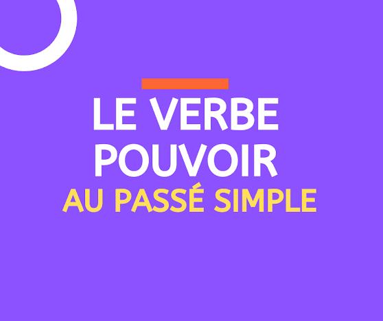 Le verbe pouvoir au passé simple
