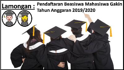 Lamongan : Pendaftaran Beasiswa Mahasiswa Gakin TA 2019/2020