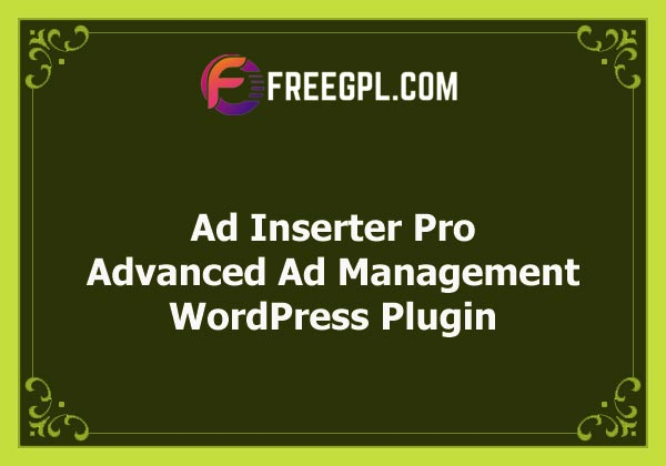 Ad Inserter Pro – Advanced WordPress Ad Management Plugin v2.6.18 Free Download