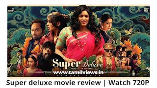 Super deluxe movie review Tamil movies, tamil new movie, tamil songs, Malayalam movies, tamil dubbed movie, review, tamil movie online, tamil cinema, tamil videos, watch tamil movies online, Tamil hd movies, tamilrockers movie's