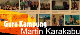 Jika Pengalaman adalah Guru Terbaik, Maka Menjadi Guru adalah Pengalaman Terbaik saya: Refleksi Seorang Guru Kampung, Martin Karakabu