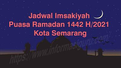 Link Download Jadwal Imsakiyah Puasa Ramadan 1442 H/2021 Kota Semarang I PDF