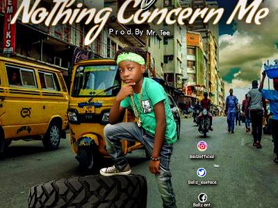 [Music] Ballz _ Nothing Concern Me (prod. by Mr. Tee)     naijamp3.com.ng
