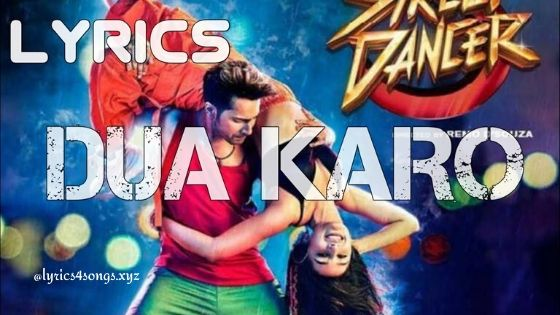दुआ करो DUA KARO LYRICS – Street Dancer 3D | Lyrics4Songs.xyz
