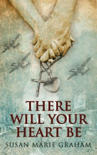 There Will Your Heart Be (Susan Marie Graham)