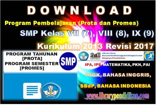 Download Program Pembelajaran (Prota dan Promes) SMP Kelas VII (7), VIII (8), IX (9) Kurikulum 2013 Revisi 2017-library pendidikan