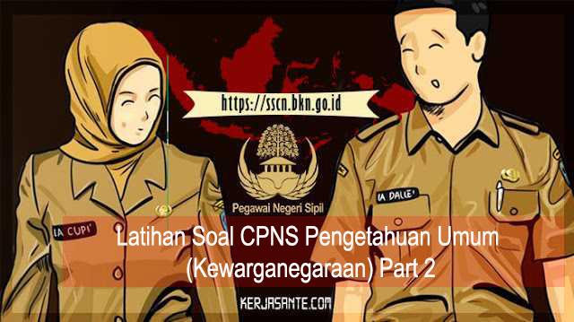 Latihan Soal CPNS Pengetahuan Umum (Kewarganegaraan) Part 2