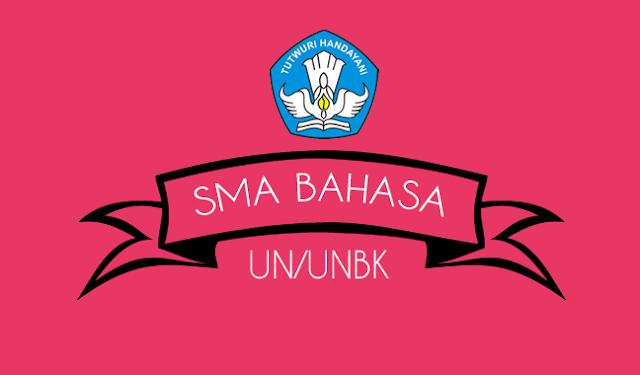 Soal Prediksi UN/UNBK SMA BAHASA 2019 dan Jawabannya Lengkap