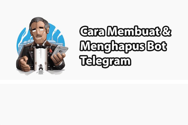 Cara Membuat Bot Telegram dan Metode Menghapusnya