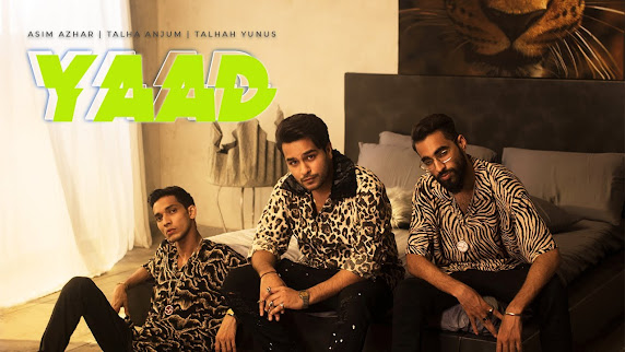 YAAD SONG LYRICS - Asim Azhar | Talha Anjum | Talhah Yunus Lyrics Planet
