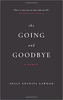 https://www.amazon.com/Going-Goodbye-Shuly-X%C3%B3chitl-Cawood/dp/0993532195/ref=sr_1_1?s=books&ie=UTF8&qid=1521833161&sr=1-1&keywords=the+going+and+the+goodbye