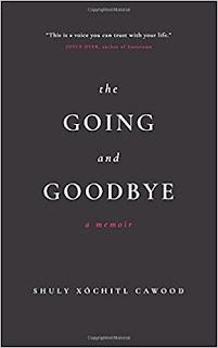 https://www.amazon.com/Going-Goodbye-Shuly-X%C3%B3chitl-Cawood/dp/0993532195/ref=sr_1_1?s=books&ie=UTF8&qid=1521833161&sr=1-1&keywords=the+going+and+the+goodbye