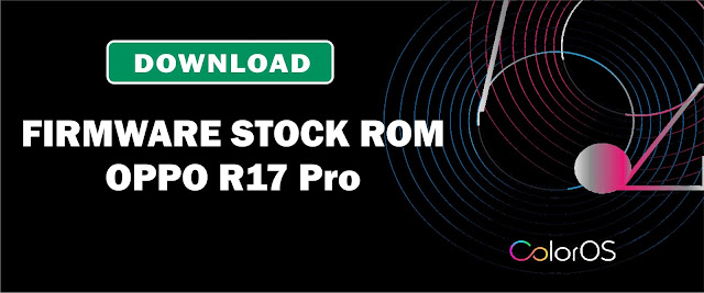 Download Firmware Stock ROM Oppo R17 Pro
