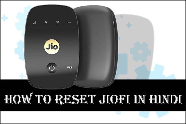 How to reset jiofi in hindi, How to reset jiofi uername, How to reset jiofi password, How to reset jiofi all setting