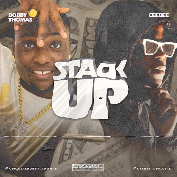 AUDIO+VIDEO: Bobby Thomas Ft Ceebee – Stack Up