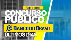 Concurso Banco do Brasil PR tem ÚLTIMOS dias de inscrições! Salário R$3.022,77