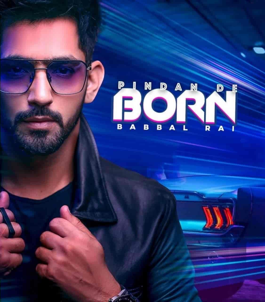 Pindan De Born Punjabi Song Image Features Babbal Rai