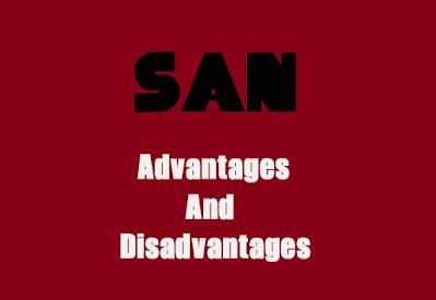 5 Advantages and Disadvantages of SAN | Drawbacks & Benefits of SAN