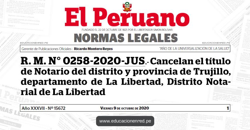 R. M. N° 0258-2020-JUS.- Cancelan el título de Notario del distrito y provincia de Trujillo, departamento de La Libertad, Distrito Notarial de La Libertad (Gustavo Ramon Ferrer Villavicencio)