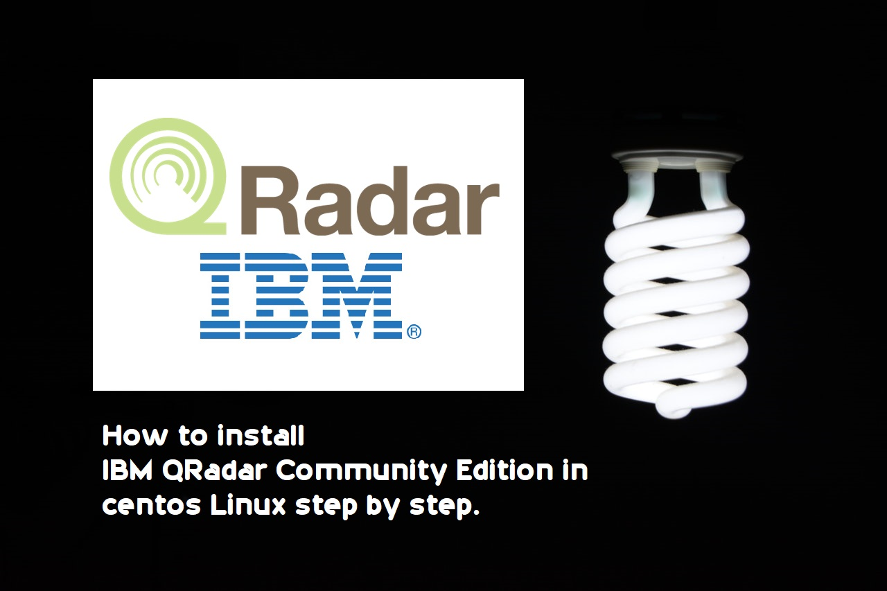 What is IBM QRadar  And how to install IBM QRadar Community