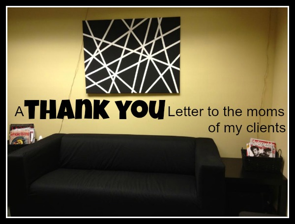 A Thank You letter to the moms of my clients