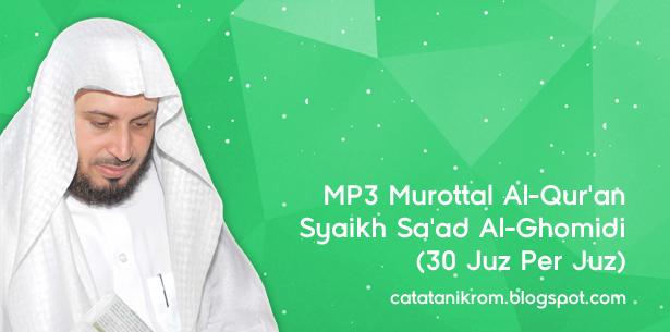 Catatan Ikrom MP3 Murottal Al-Qur'an Syaikh Sa'ad Al-Ghomidi (30 Juz Per Juz)