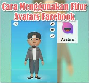 Cara Menggunakan Fitur Baru Facebook Avatars