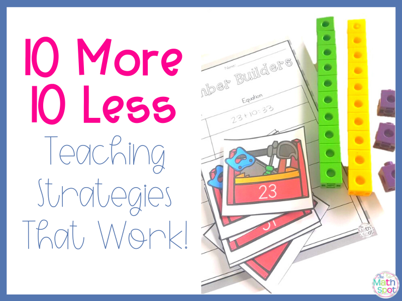 Teaching 10 More and 10 Less with Strategies that Work!