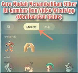 Cara Mudah Menambahkan Stiker Di Gambar Dan Video WhatsApp (Obrolan dan Status)