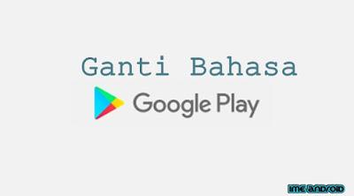 Cara mengganti Bahasa Di Aplikasi Google Play