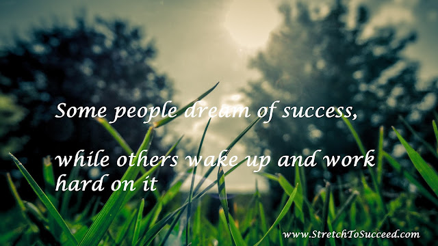 Some people dream of success, while others wake up and work hard on it