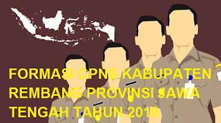 Formasi CPNS Kabupaten Rembang Provinsi Jawa Tengah Tahun  FORMASI CPNS KABUPATEN REMBANG PROVINSI JAWA TENGAH TAHUN 2018