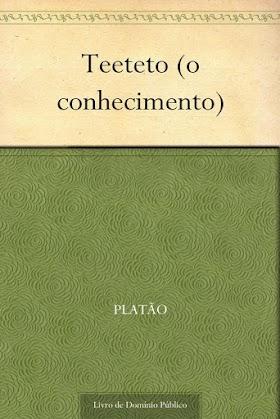 Teeteto (o conhecimento) - Platão