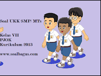 Soal UKK PJOK Kelas 7 Kurikulum 2013 Th. 2019