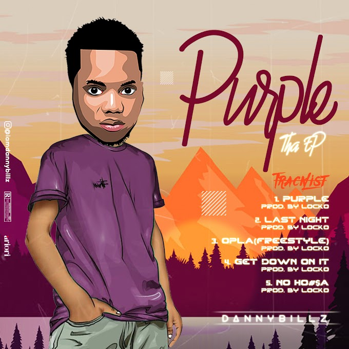 Ep:- Danny Billz - PurpleTheEp | @iamdannybillz