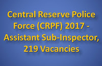 Central Reserve Police Force (CRPF) 2017 - Assistant Sub-Inspector