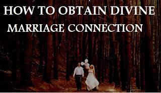 How To Receive Divine Marriage Connection For Spinsters And Bachelors