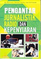 BUKU PENGANTAR JURNALISTIK RADIO DAN KEPENYIARAN